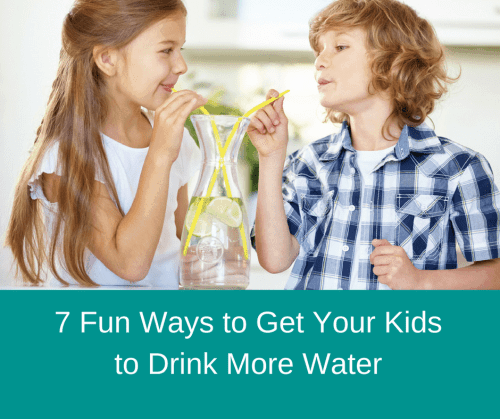7 Fun Ways to Get Your Kids to Drink More Water