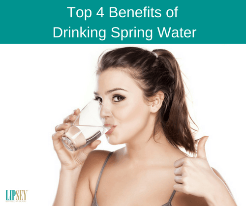 Top 4 Benefits of Drinking Spring Water | Lipsey Water